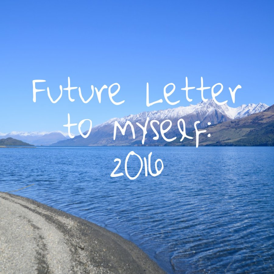 new year's resolutions, future letter to yourself, 2016 resolutions